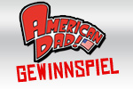 American Dad - Gewinnspiel