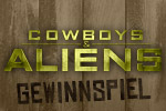 Cowboys & Aliens - Gewinnspiel