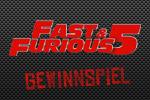 Fast and Furious - Gewinnspiel