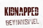 Kidnapped - Gewinnspiel