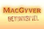 MacGyver - Gewinnspiel