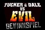 Tucker and Dale vs Evil - Gewinnspiel