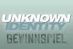 Unknown Identity - Gewinnspiel